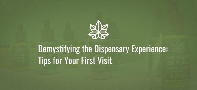 Demystifying the Dispensary Experience: Tips for Your First Visit